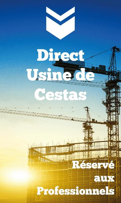 Produits en direct de notre usines de Cestas